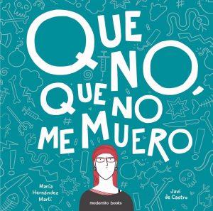 """Portada libro Javi de Castro """"Que no, que no me muero"""""""